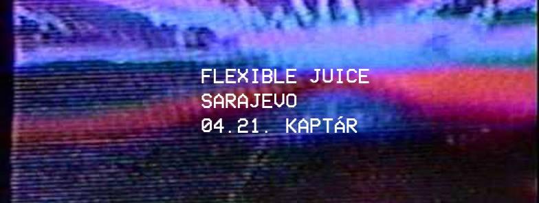 Flexible Juice / Sarajevo