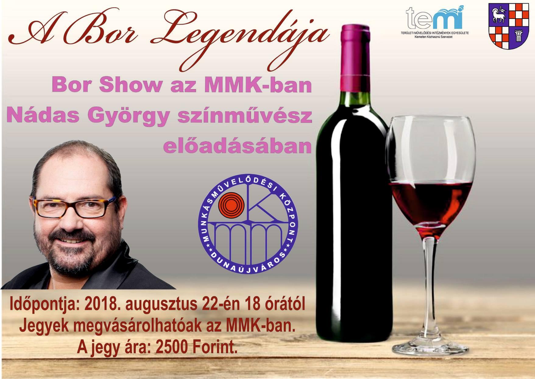 A Bor Legendája - Bor Show az MMK-ban