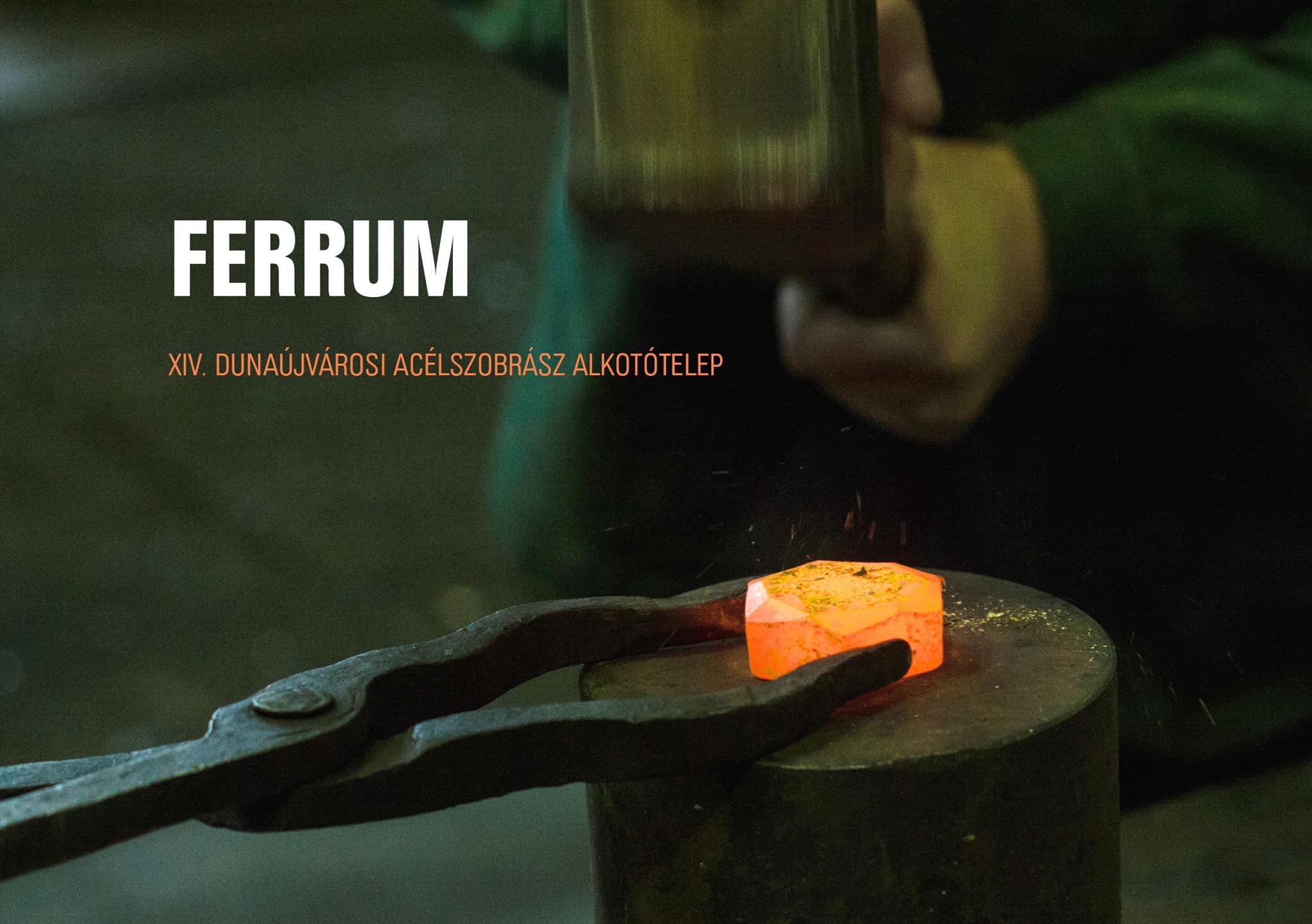 Ferrum - XIV. Dunaújvárosi Acélszobrász Alkotótelep