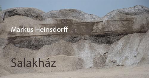 Salakház - Markus Heinsdorff kiállítása