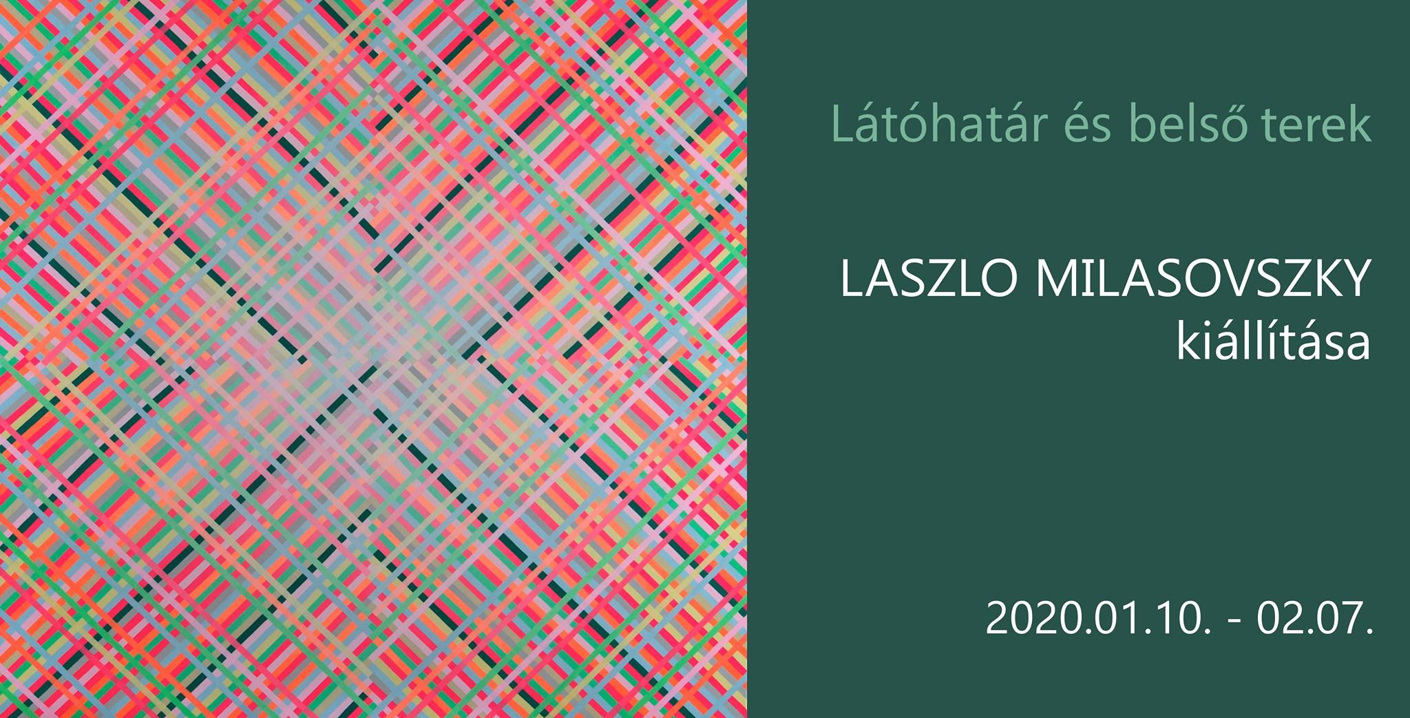 Látóhatár és belső terek - Laszlo Milasovszky kiállítása