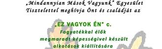 """""""EZ VAGYOK ÉN"""" c. kiállítás"""