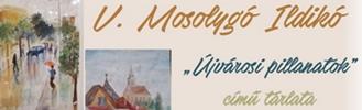 """""""Újvárosi pillanatok"""" - V. Mosolygó Ildikó kiállítása"""