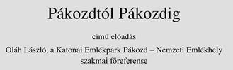 Pákozdtól Pákozdig - Oláh László előadása