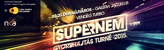 SUPERNEM - Gyorhajtás turné 2015