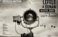 """Múzeum: """"Lefelé a Dunán"""""""