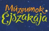 Amikor minden életre kel - Múzeumok Éjszakája