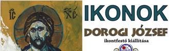 Dorogi József Ikontfestő kiállítása