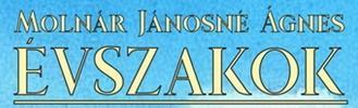 Molnár Jánosné Ági: Évszakok