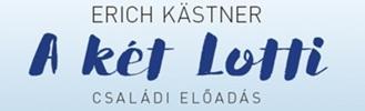 ERICH KÄSTNER: A KÉT LOTTI / családi előadás