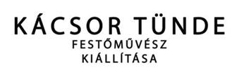 Kácsor Tünde festőművész kiállítása