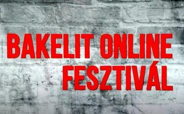 Bakelit Online Fesztivál – élőben itt!